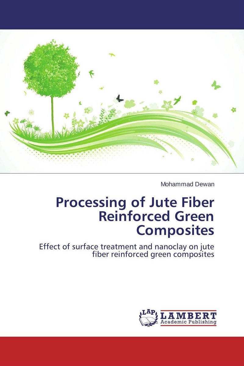 Processing of Jute Fiber Reinforced Green Composites processing properties