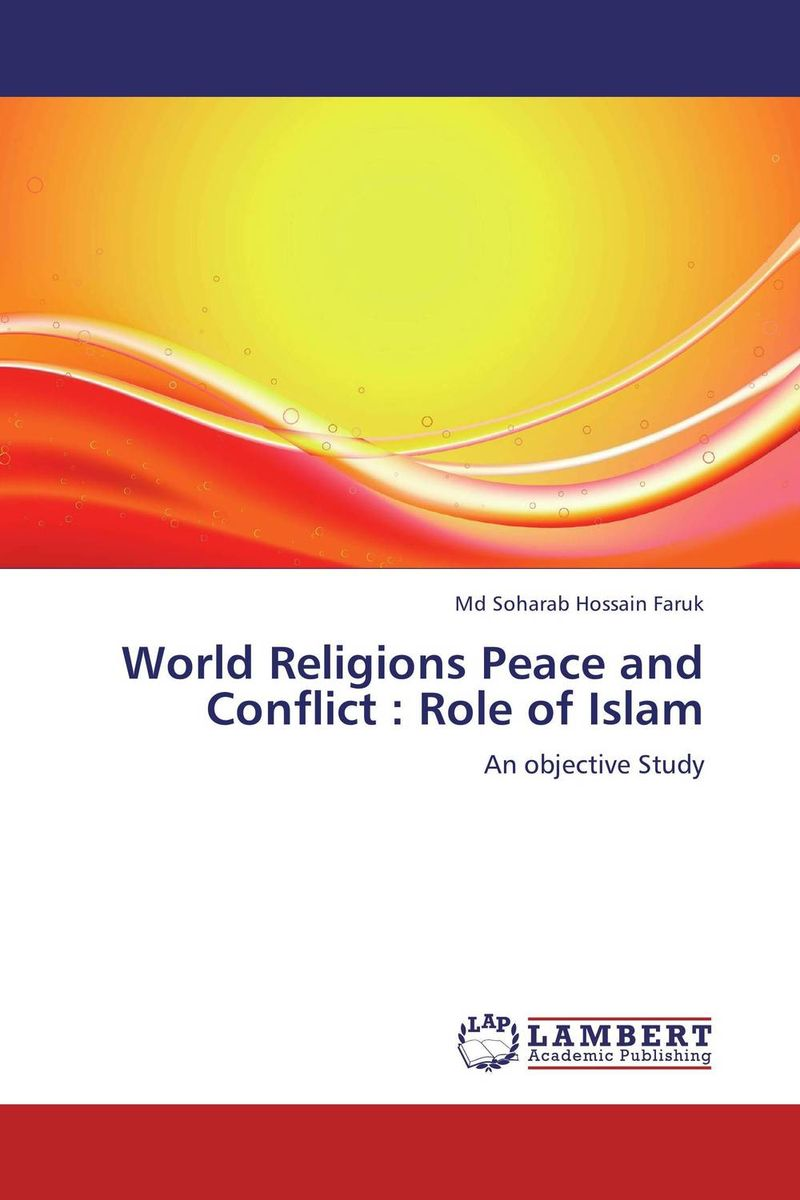 World Religions Peace and Conflict : Role of Islam islam between jihad and terrorism