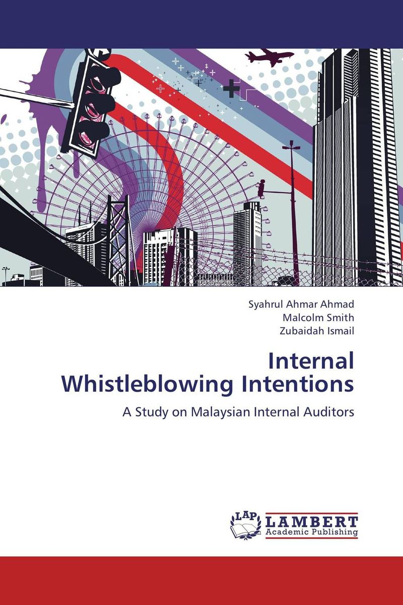 Internal Auditors and Internal Whistleblowing Intentions