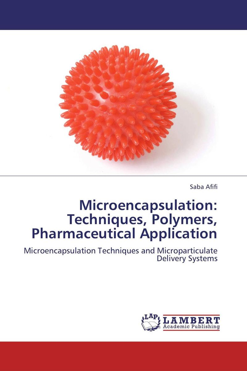 Microencapsulation: Techniques, Polymers, Pharmaceutical Application advancing forensic interrogation techniques to combat terrorism