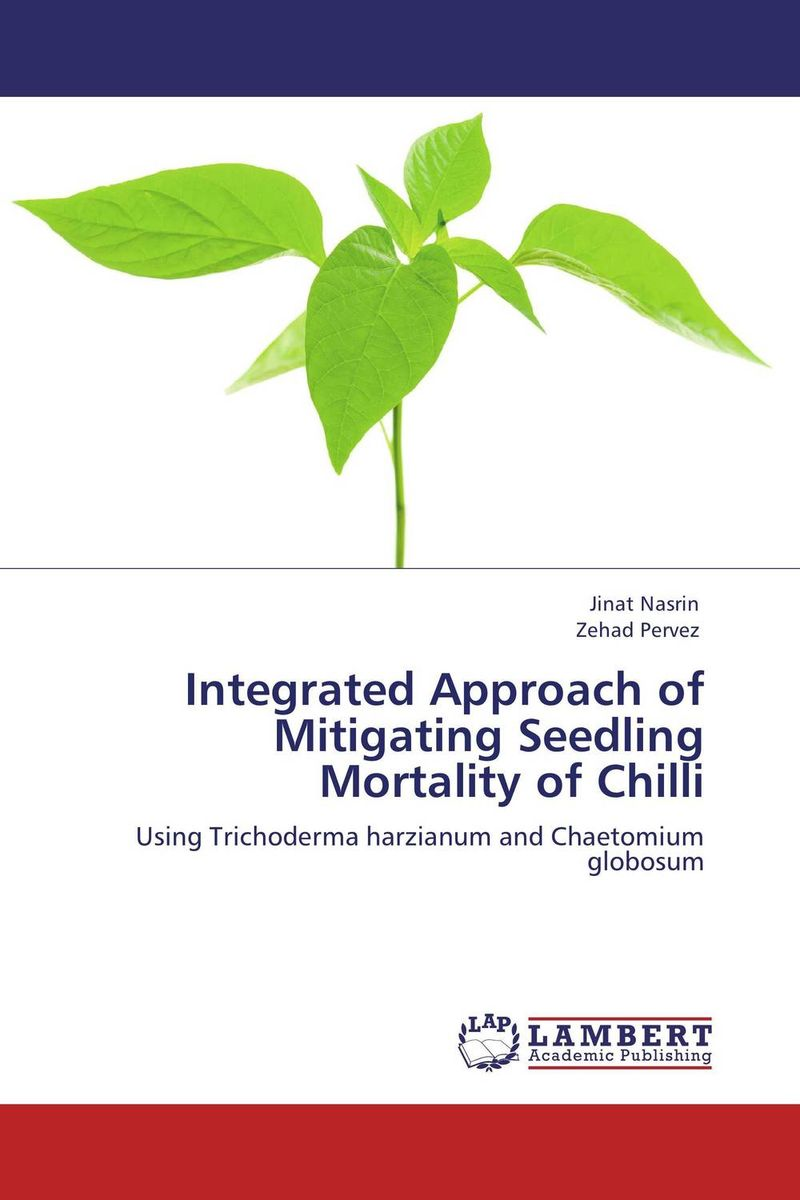 Integrated Approach of Mitigating Seedling Mortality of Chilli gnanasekar s and chandrasekhar c n carbon sequestration in multipurpose tree species at seedling stage