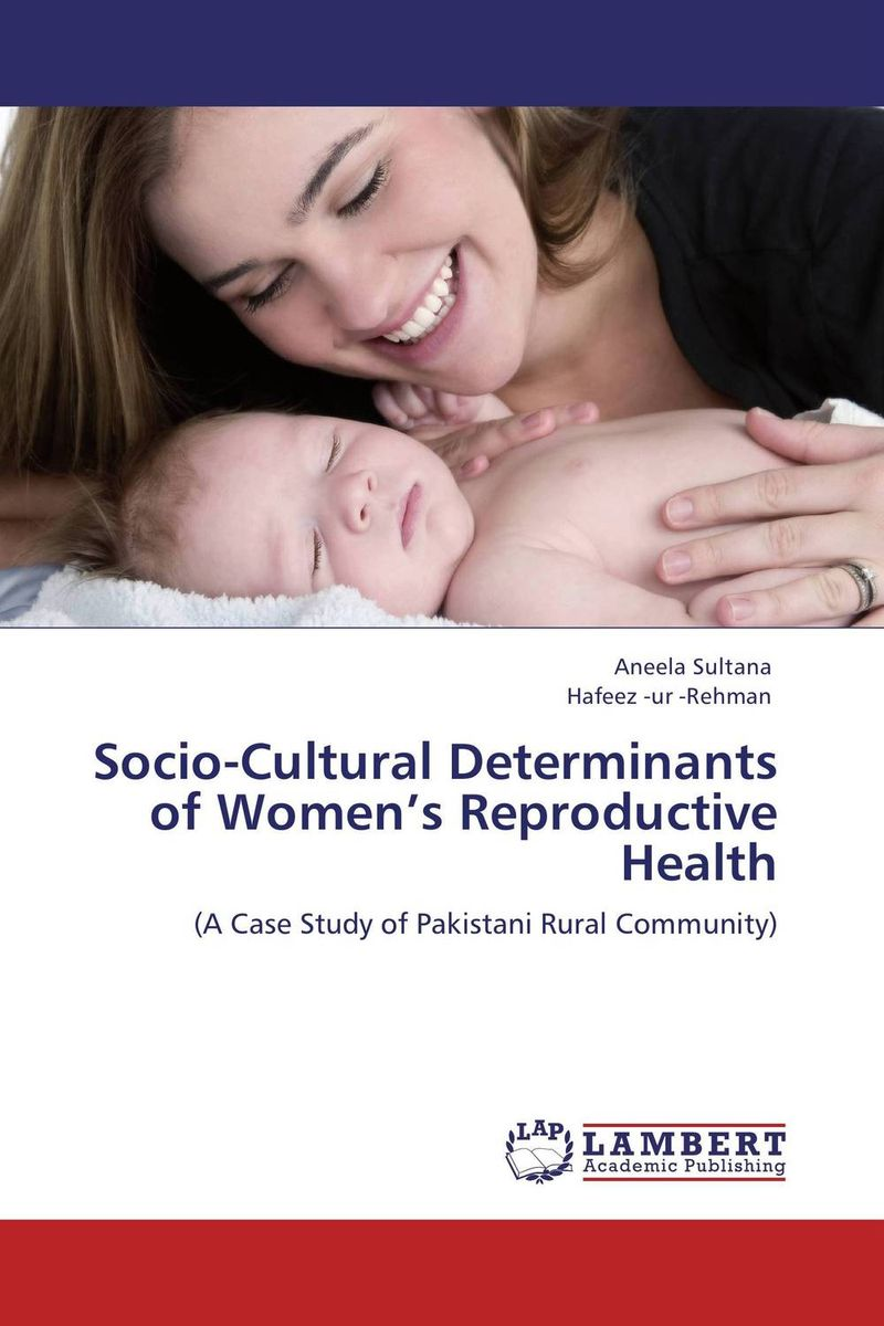 Socio-Cultural Determinants of Women's Reproductive Health samhaa samir ibrahim mohammed and sherif mohamed attia houria family relations and reproductive health through early marriage