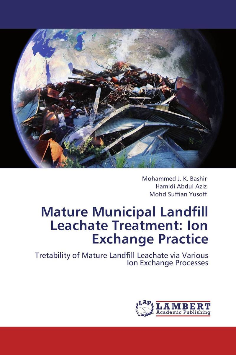 Mature Municipal Landfill Leachate Treatment: Ion Exchange Practice