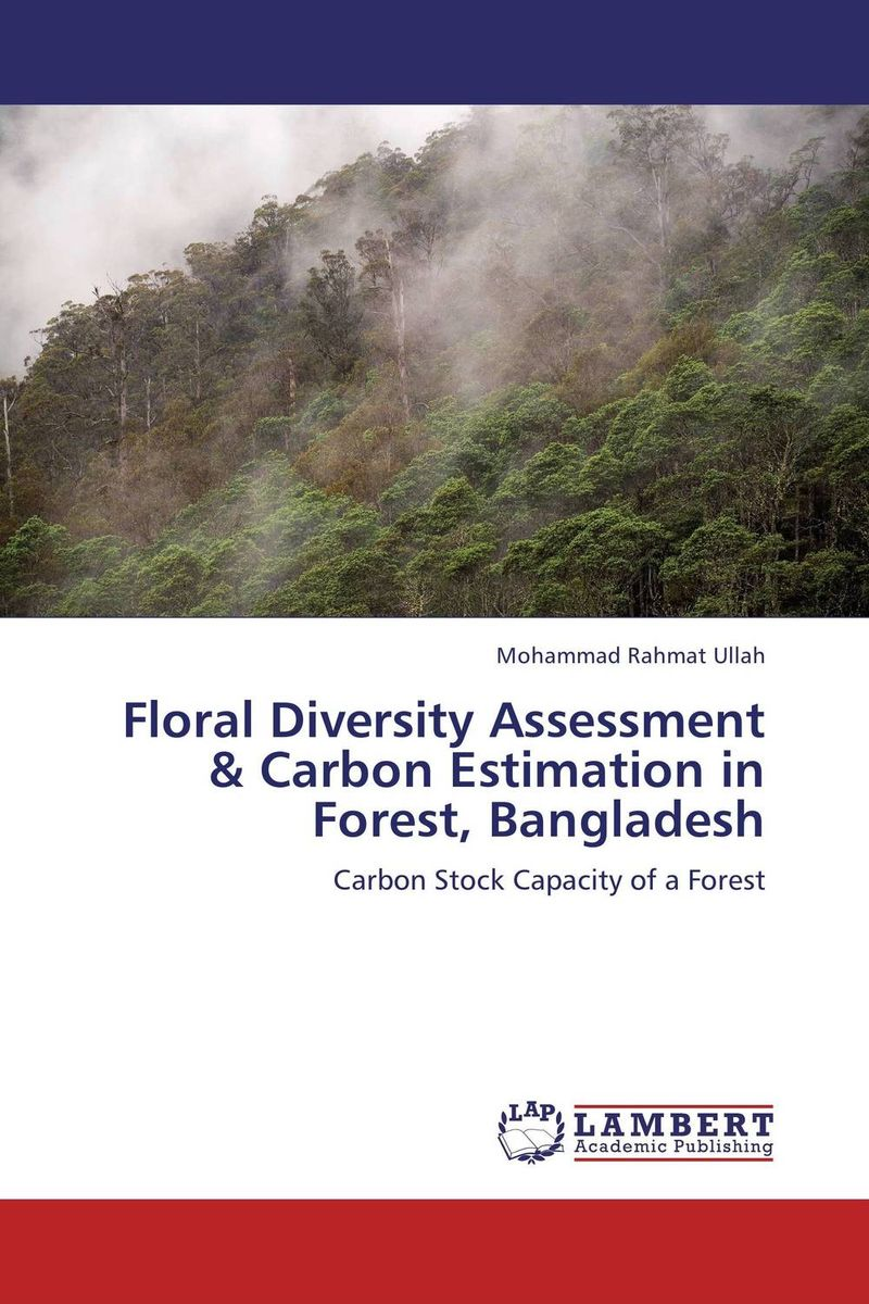 купить Floral Diversity Assessment & Carbon Estimation in Forest, Bangladesh недорого