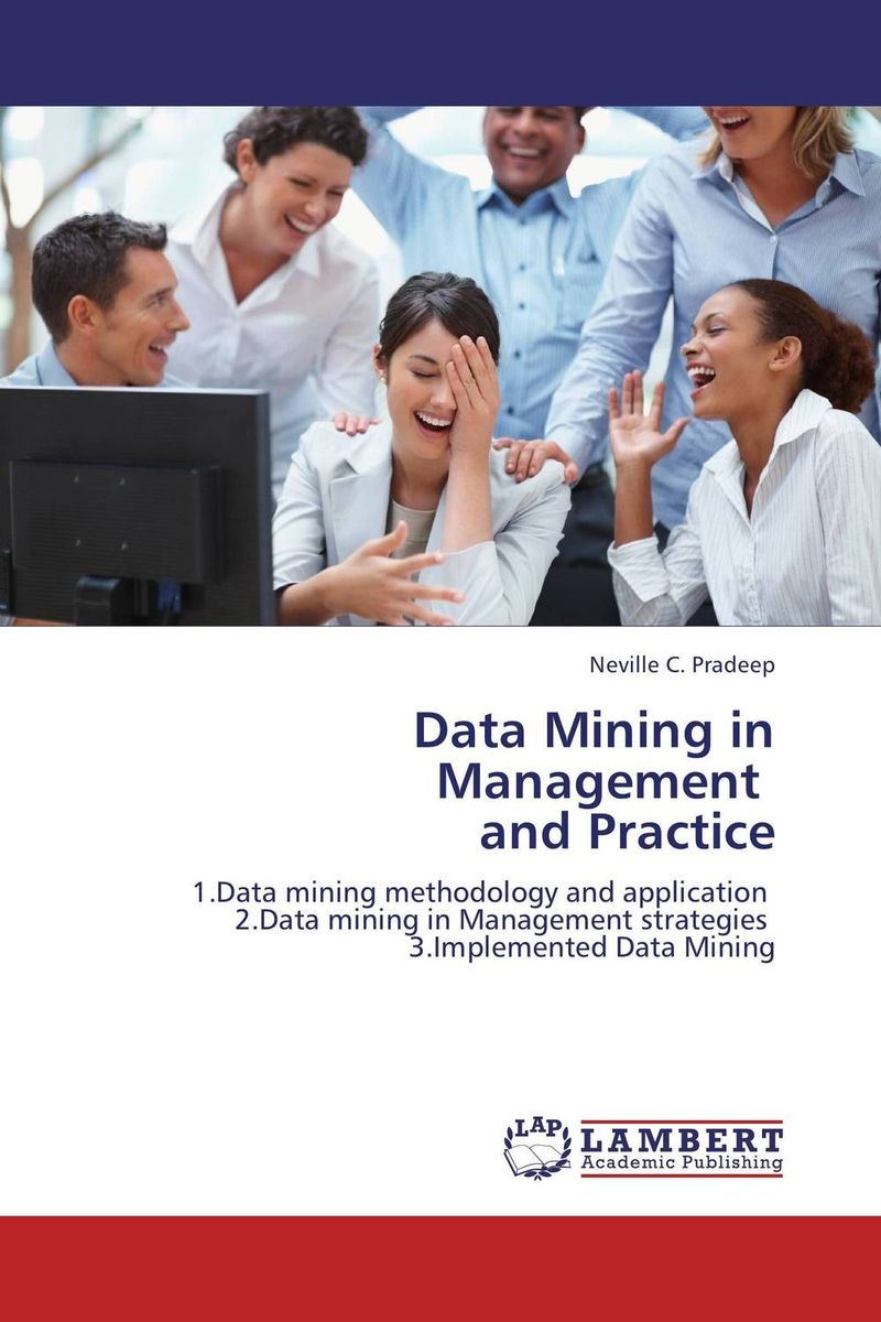 Data Mining in Management   and Practice seena sharp competitive intelligence advantage how to minimize risk avoid surprises and grow your business in a changing world