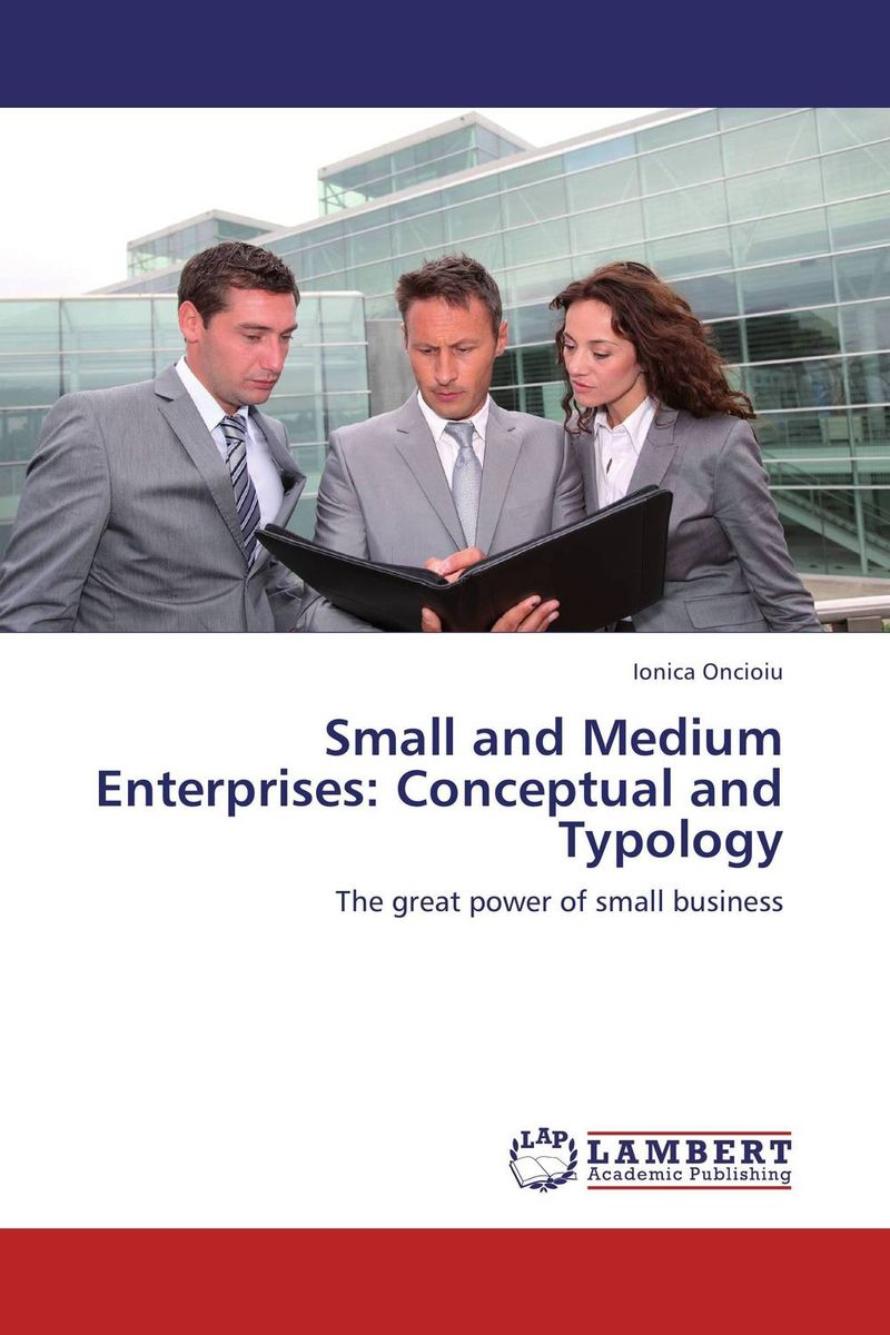 Small and Medium Enterprises: Conceptual and Typology economic methodology