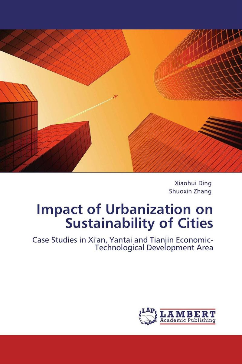 Impact of Urbanization on Sustainability of Cities emerging issues on sustainable urban development