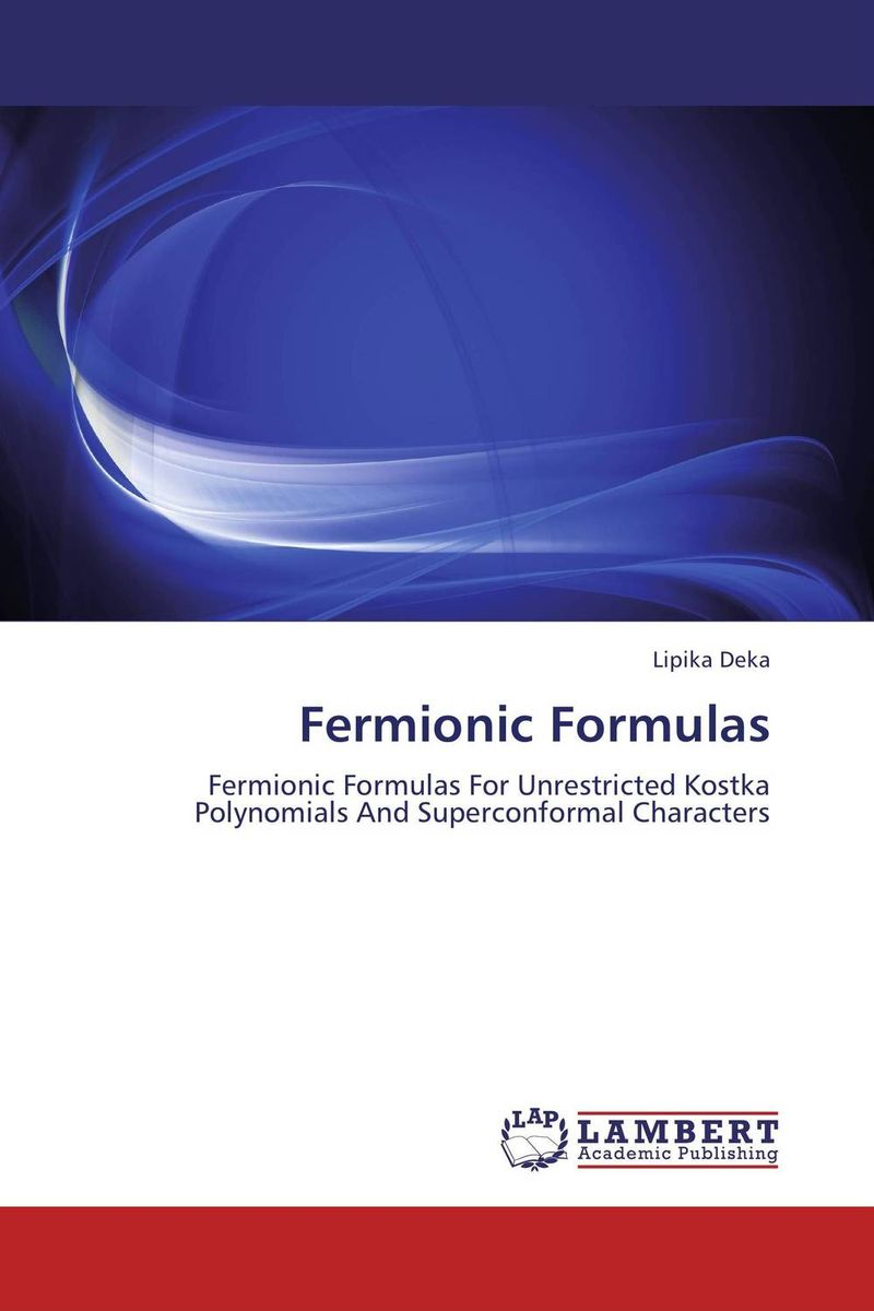 Fermionic Formulas donald smith j bond math the theory behind the formulas