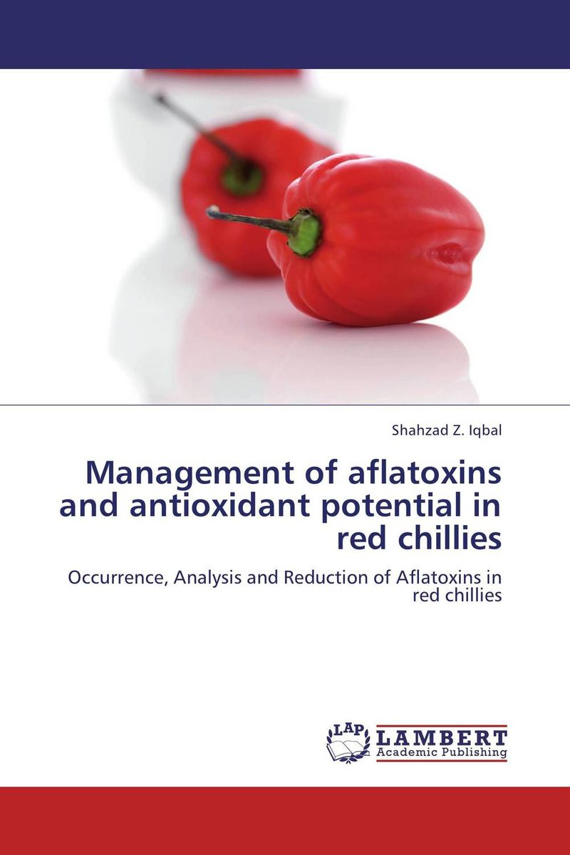 Management of aflatoxins and antioxidant potential in red chillies adsorbent of mycotoxins as feed additives in farm animals