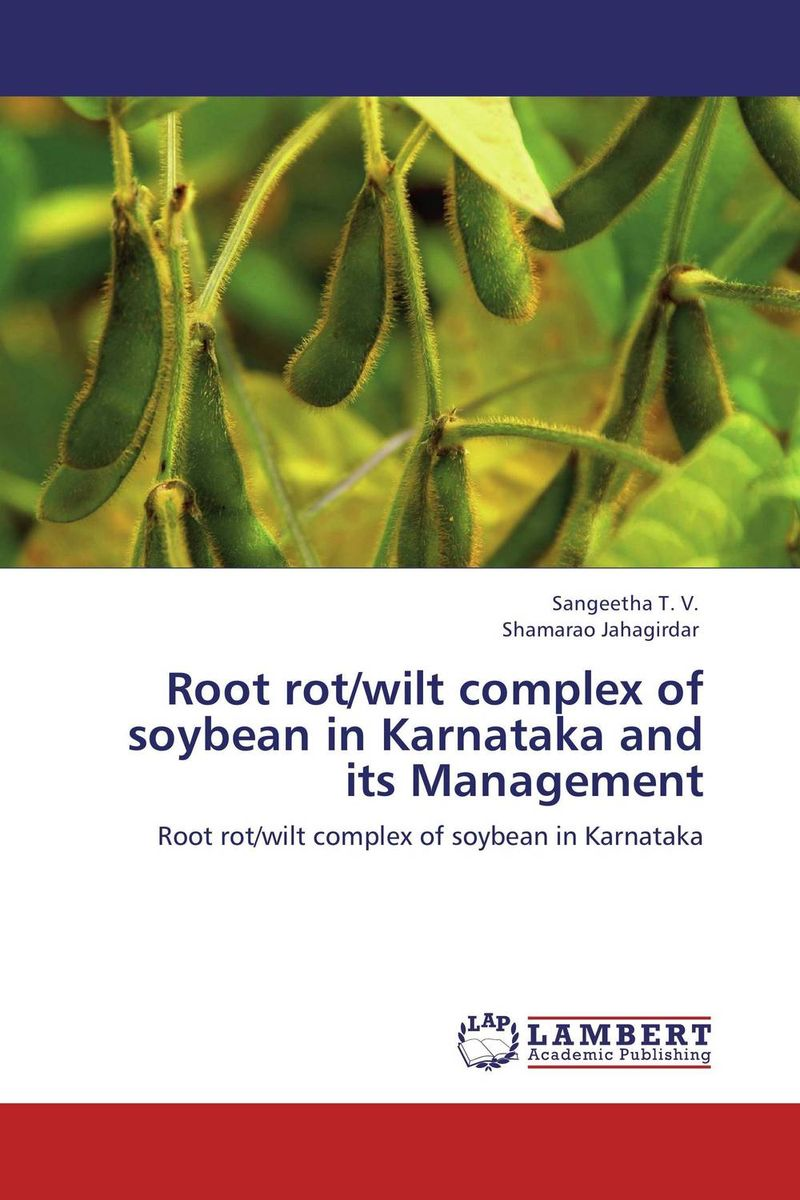 Root rot/wilt complex of soybean in Karnataka and its Management h n gour pankaj sharma and rakesh kaushal pathological aspects and management of root rot of groundnut