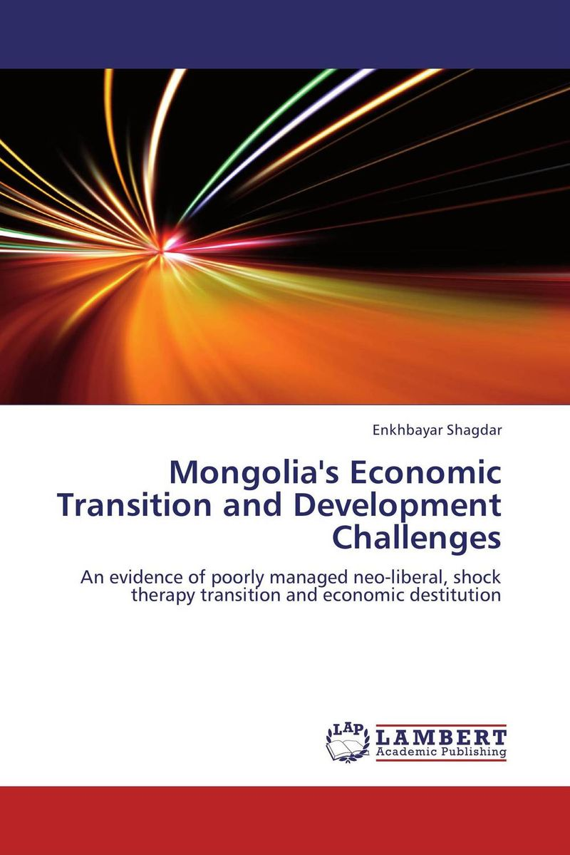 Mongolia's Economic Transition and Development Challenges i manev social capital and strategy effectiveness an empirical study of entrepreneurial ventures in a transition economy