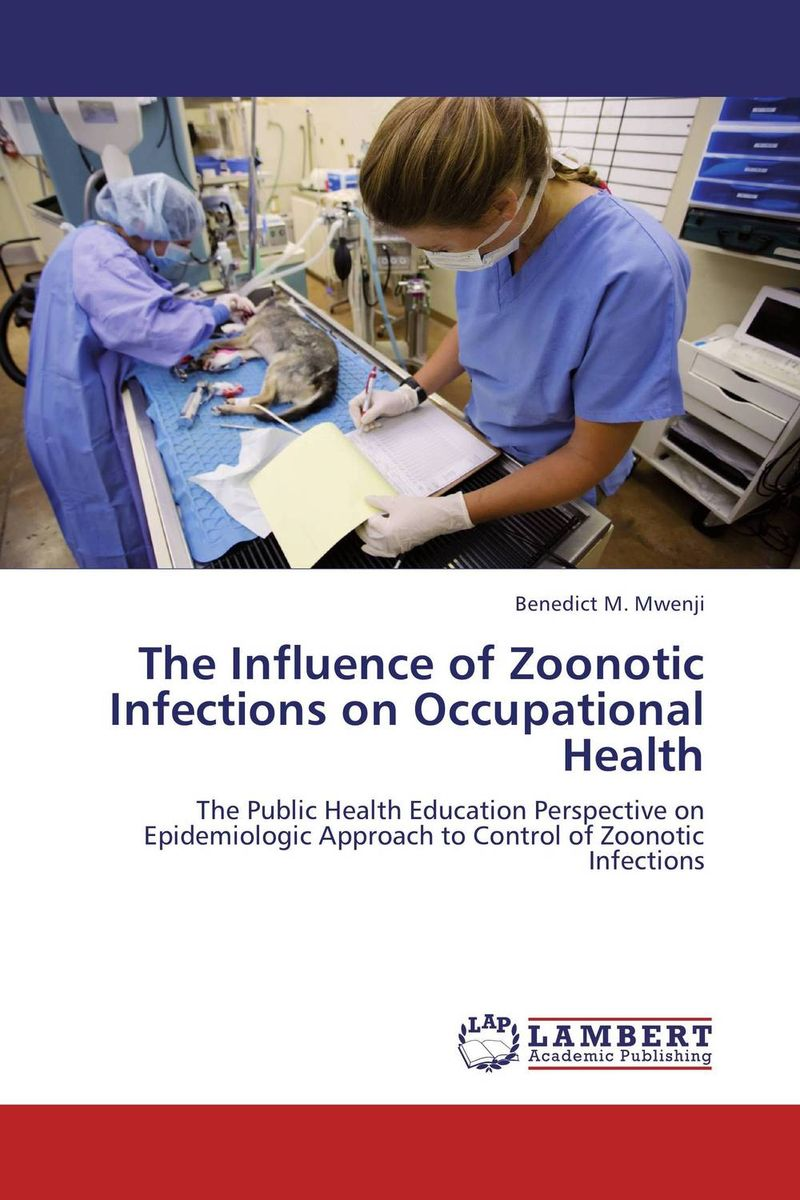 цена на The Influence of Zoonotic Infections on Occupational Health
