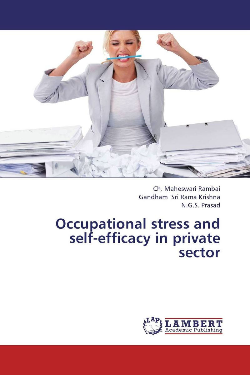 Occupational stress and self-efficacy in private sector mohd mazid and taqi ahmed khan interaction between auxin and vigna radiata l under cadmium stress