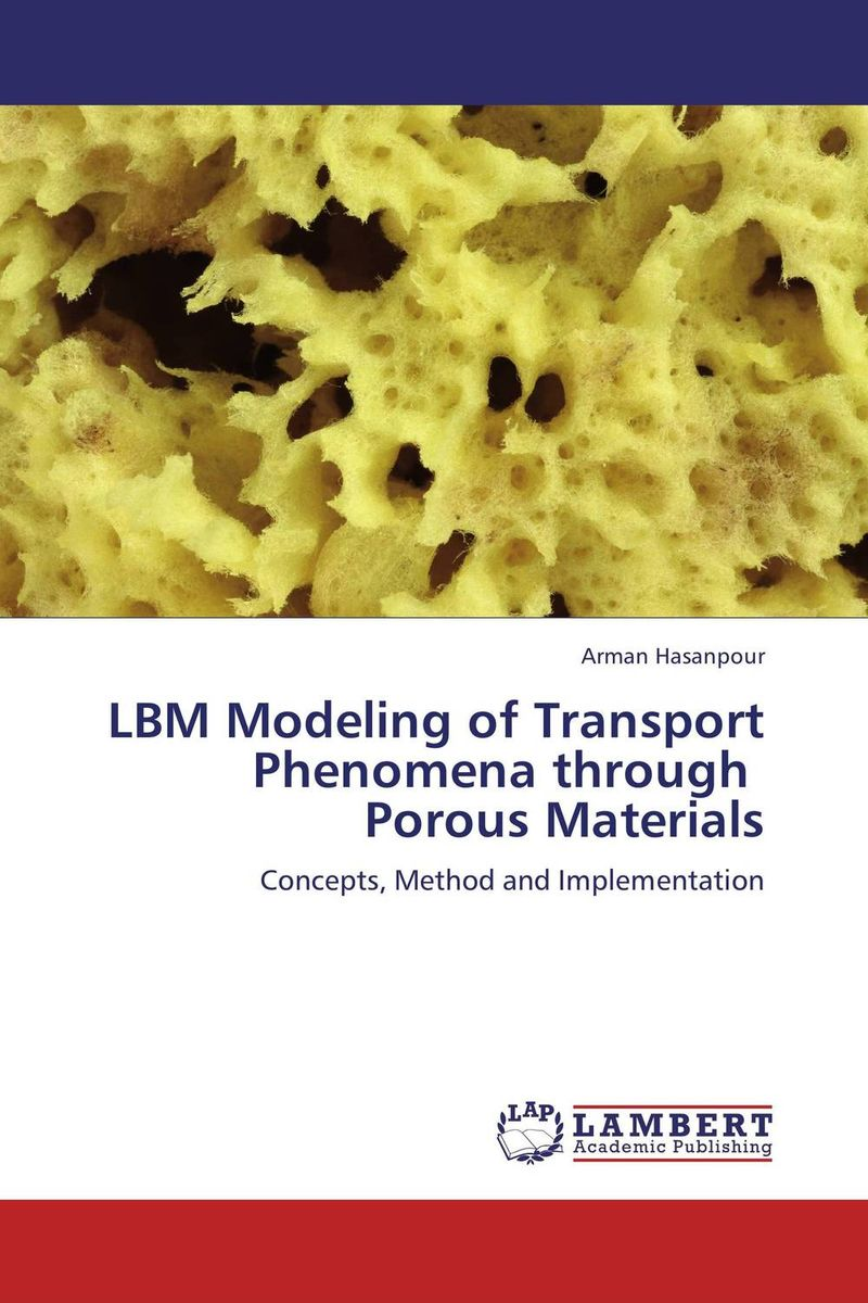 LBM Modeling of Transport Phenomena through   Porous Materials