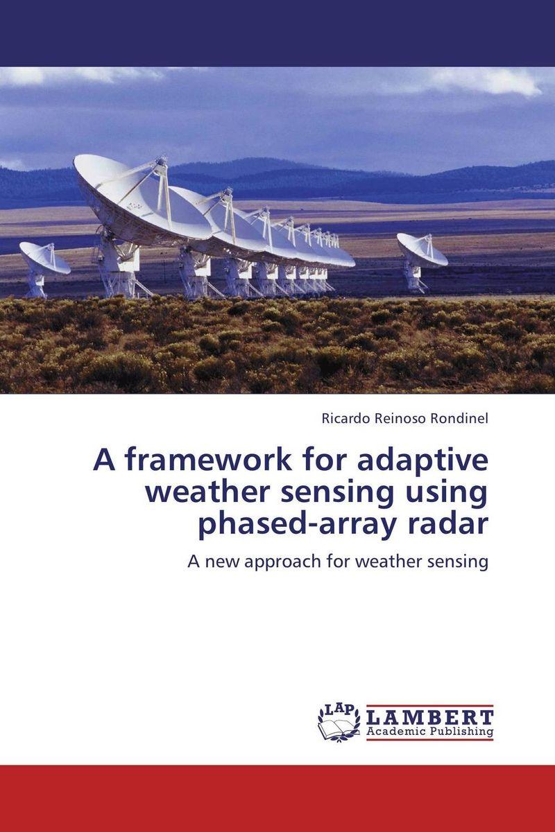цена на A framework for adaptive weather sensing using phased-array radar
