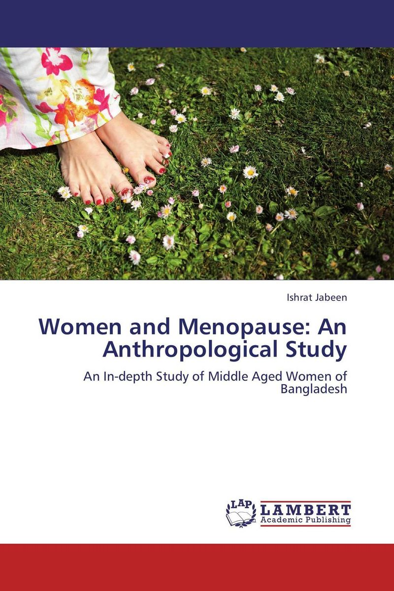 Women and Menopause: An Anthropological Study midlife madness or menopause