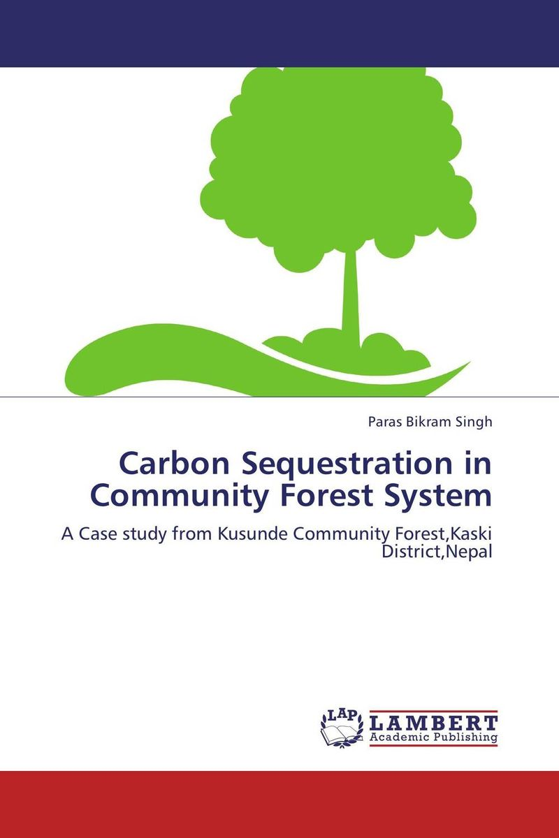 Carbon Sequestration in Community Forest System gnanasekar s and chandrasekhar c n carbon sequestration in multipurpose tree species at seedling stage