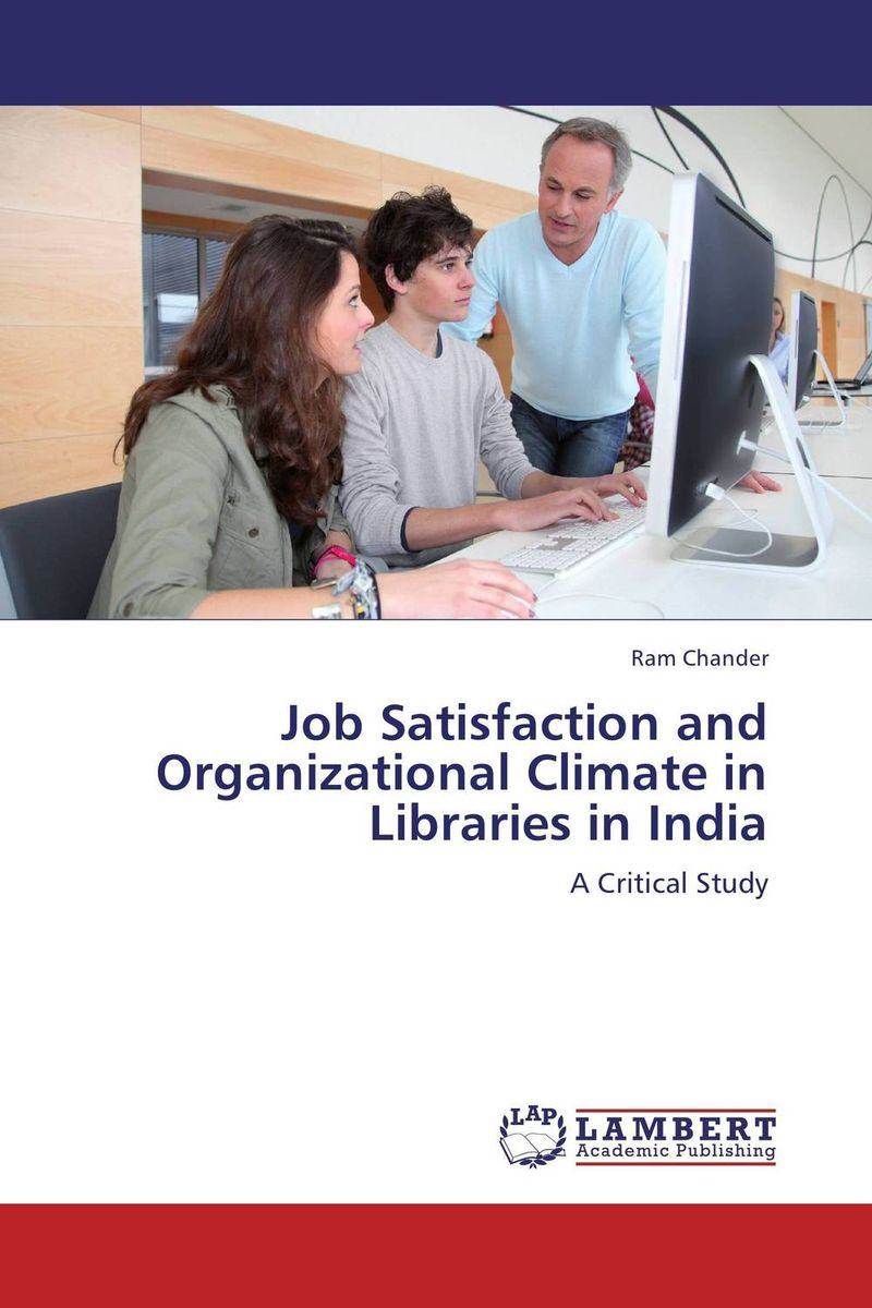 Job Satisfaction and Organizational Climate in Libraries in India in search of satisfaction