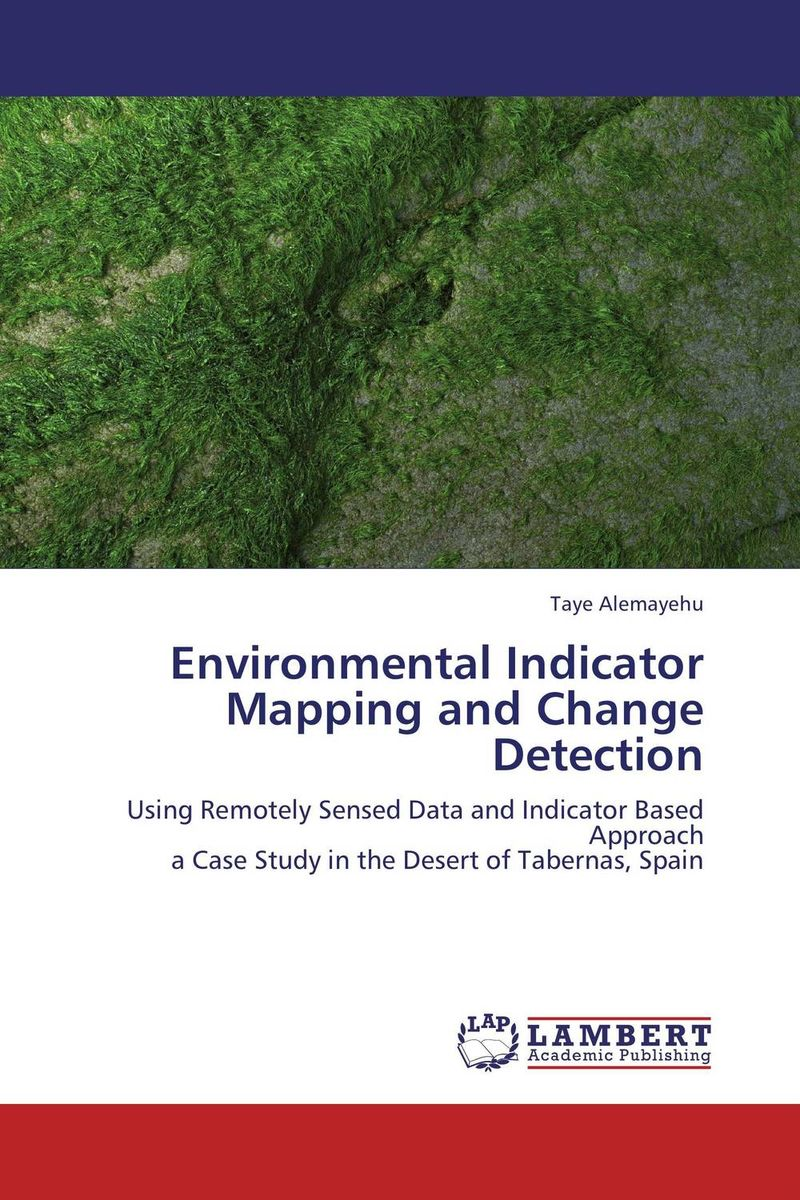 Environmental Indicator Mapping and Change Detection analysis of sar and optical data for land cover mapping