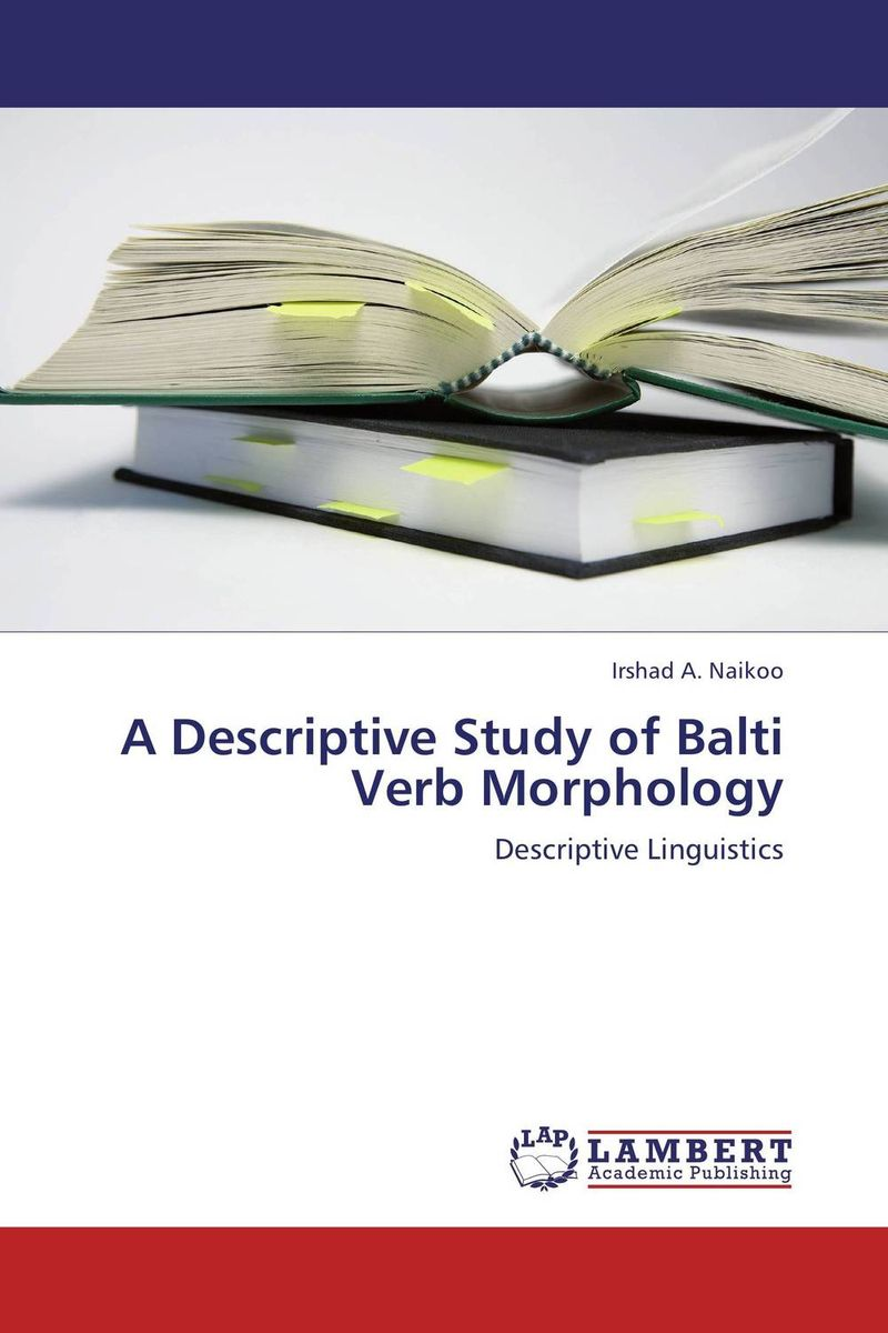 A Descriptive Study of Balti Verb Morphology ningombam sanatombi verb morphology in kangri