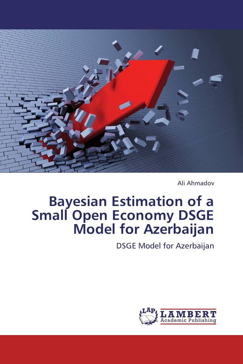 Bayesian Estimation of a Small Open Economy DSGE Model for Azerbaijan xuan liu time consistency of optimal policy in a small open economy