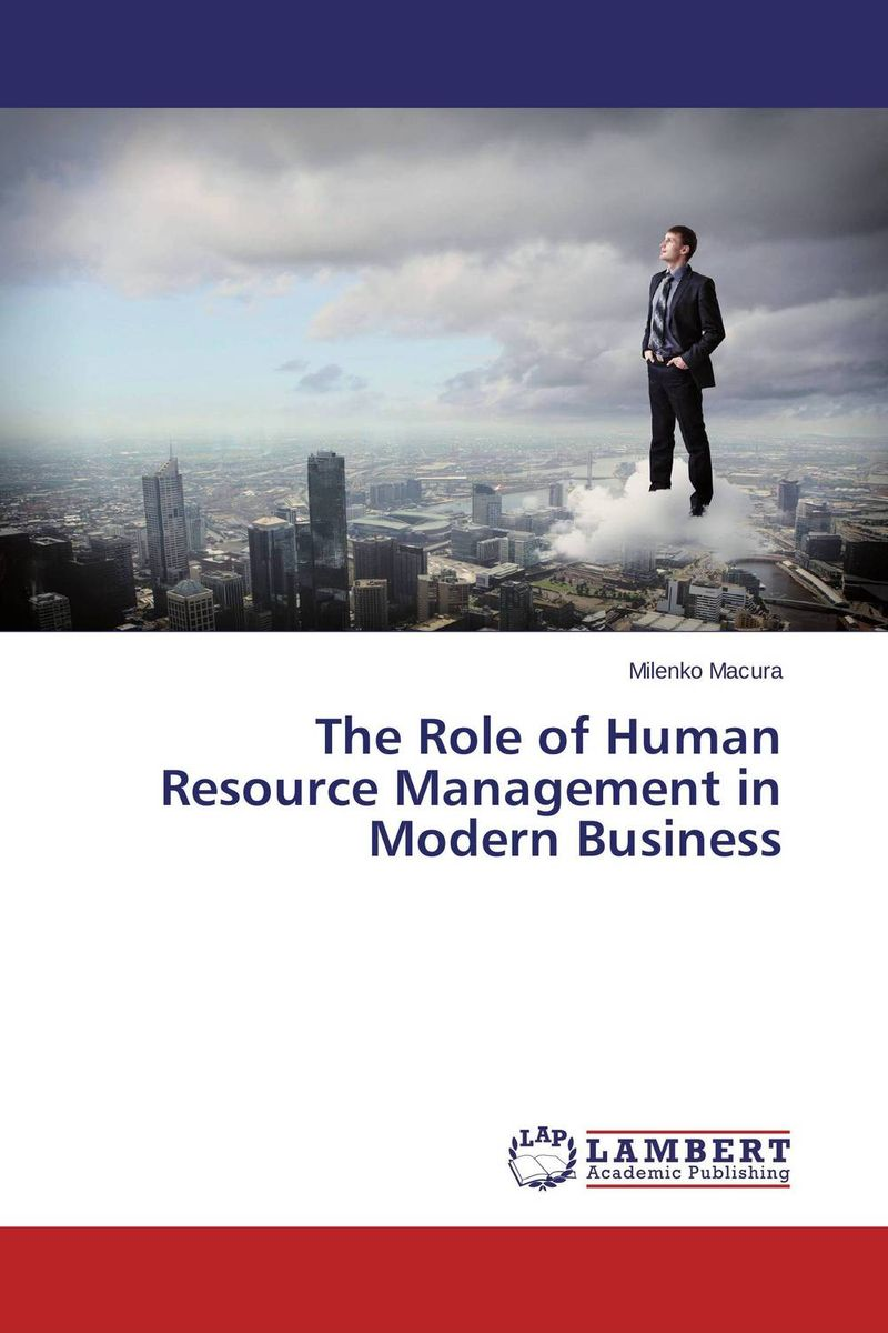 The Role of Human Resource Management in Modern Business valentina munteanu human resources management in the commercial field of companies