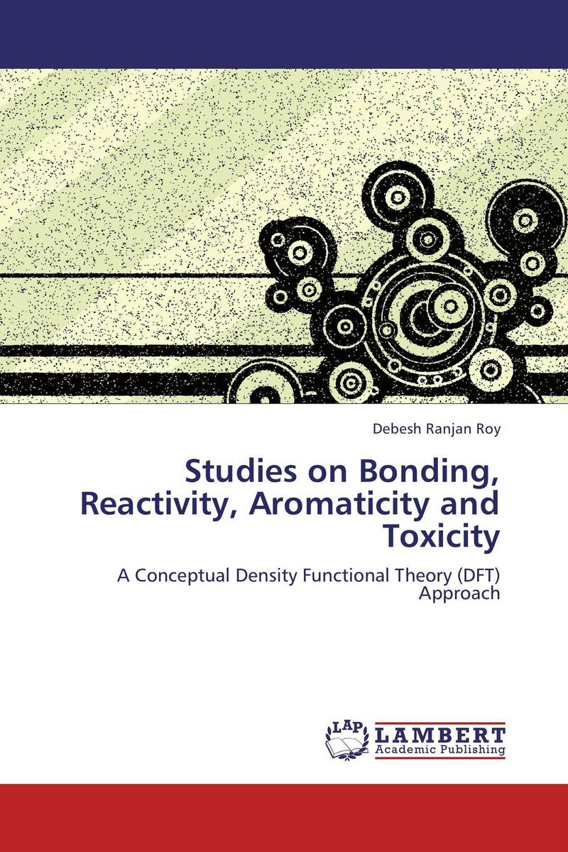Studies on Bonding, Reactivity, Aromaticity and Toxicity x ray crystallographic and theoretical investigations on aromatic compounds