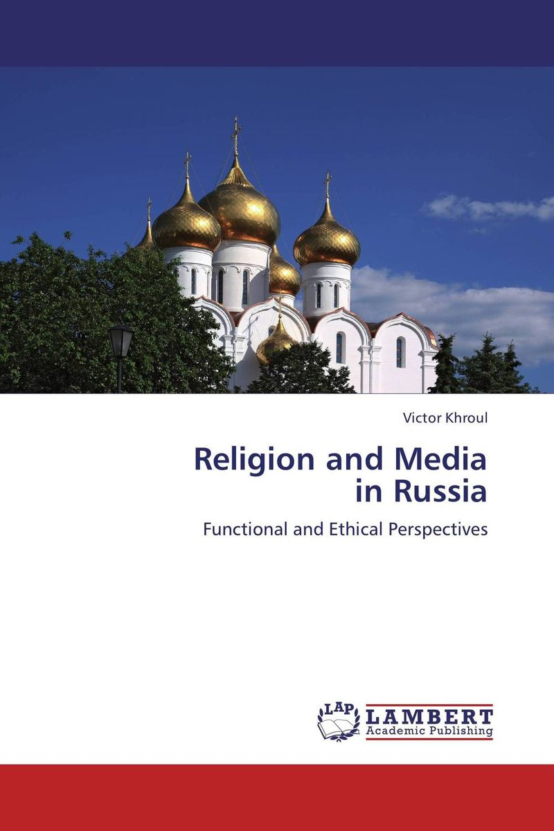 Religion and Media  in Russia doug young the party line how the media dictates public opinion in modern china