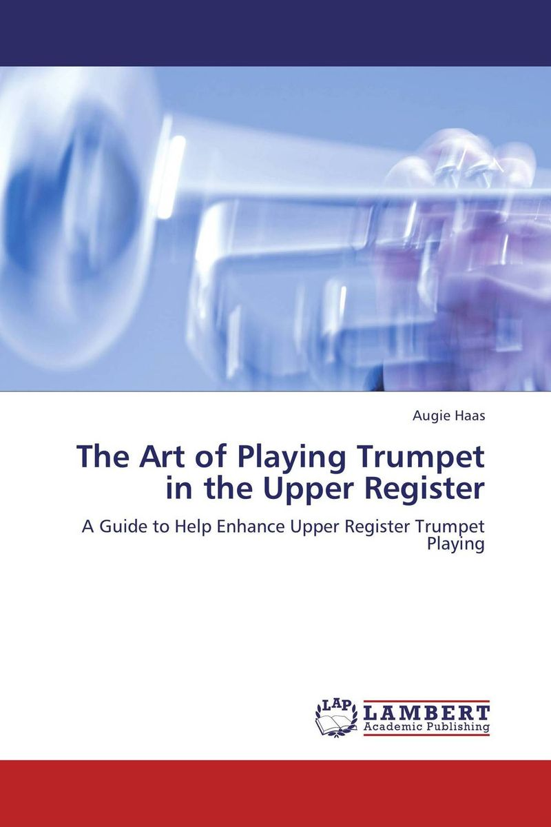 The Art of Playing Trumpet in the Upper Register ready for fce upper intermediate teacher s book