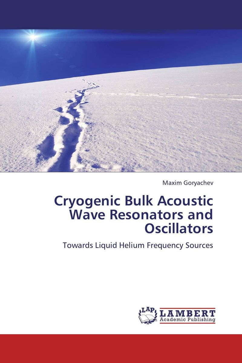 Cryogenic Bulk Acoustic Wave Resonators and Oscillators nickelback here and now