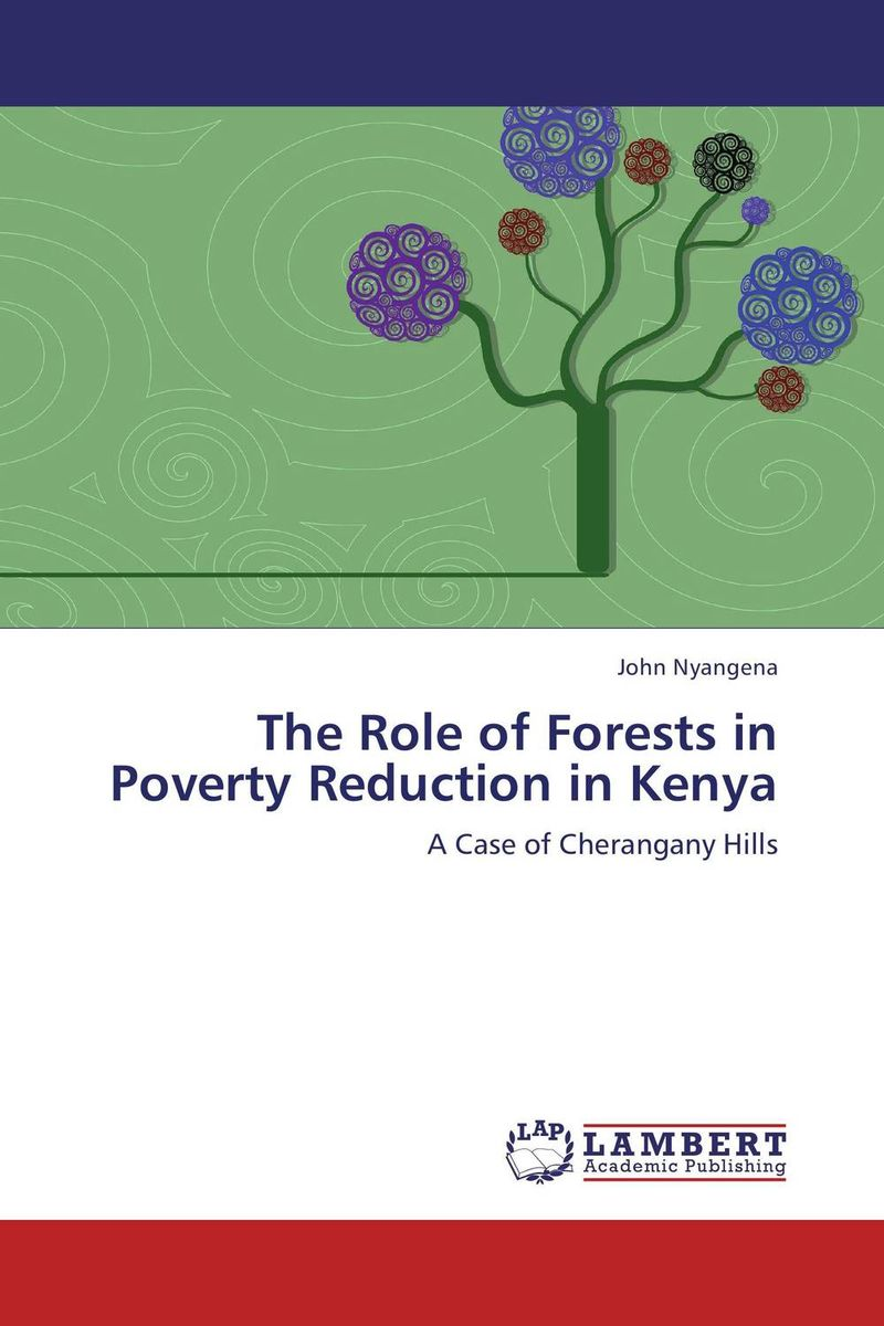The Role of Forests in Poverty Reduction in Kenya rakesh kumar emerging role of civil society in development of botswana