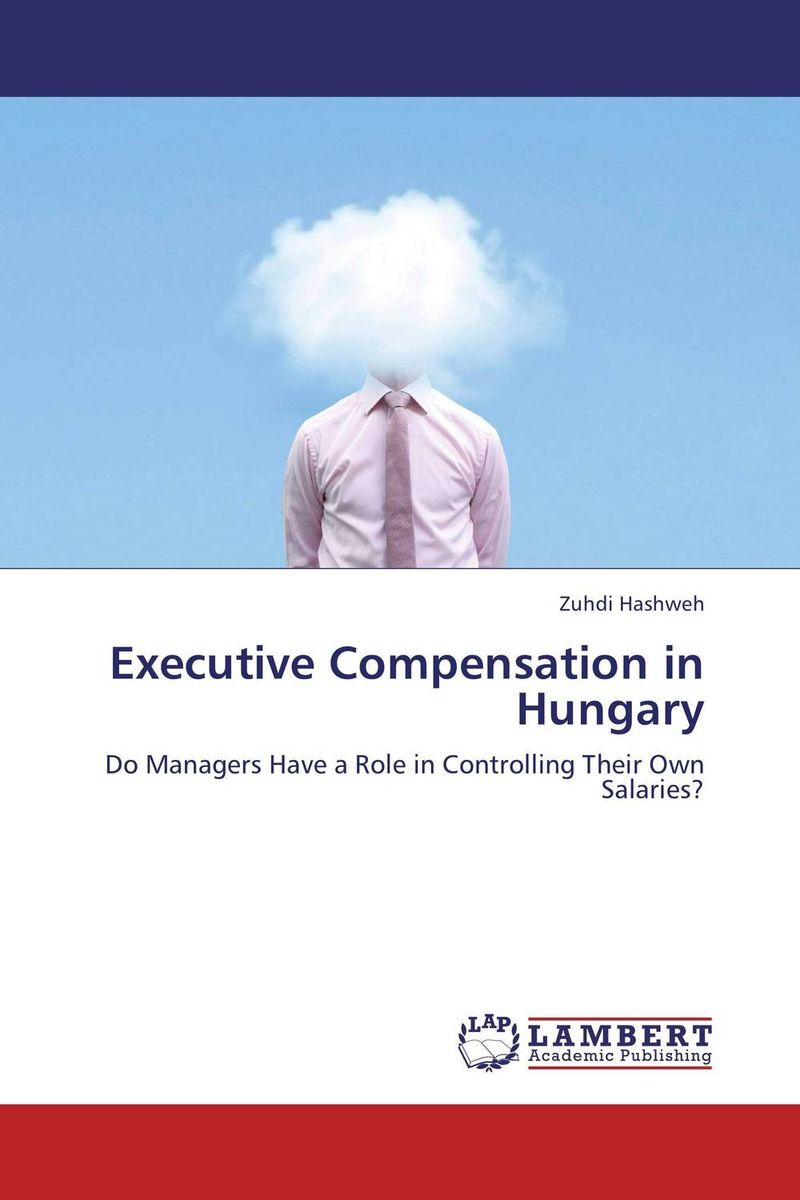 Executive Compensation in Hungary kiran prasad bhatta executive compensation