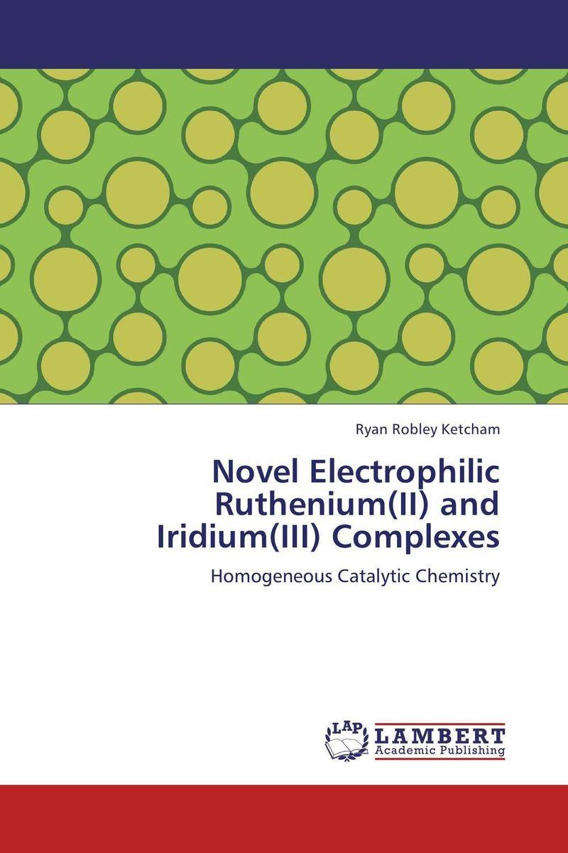 Novel Electrophilic Ruthenium(II) and Iridium(III) Complexes the lonely polygamist – a novel