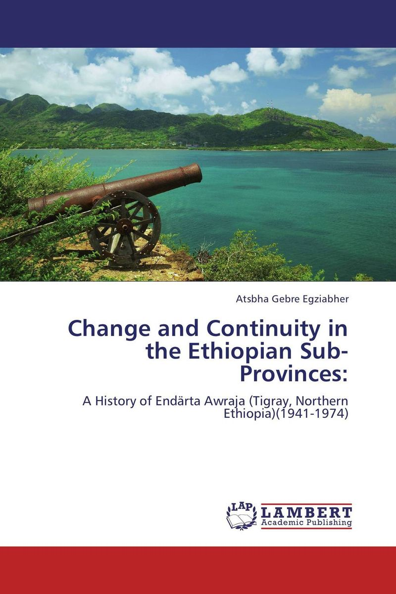 Change and Continuity in the Ethiopian Sub-Provinces: history education local history and museums in turkey