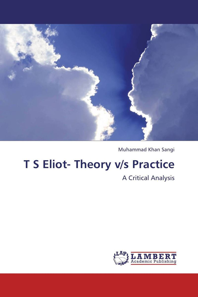T S Eliot- Theory v/s Practice selected novels of george eliot