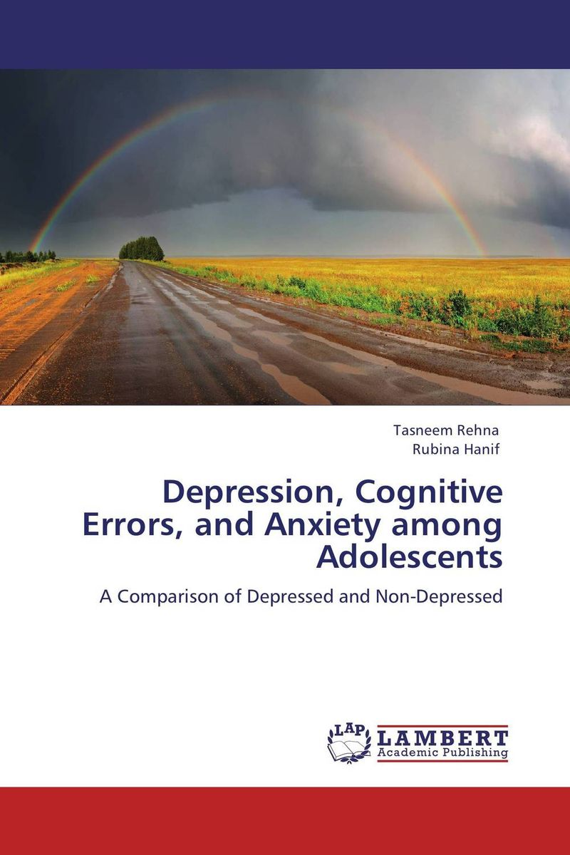 Depression, Cognitive Errors, and Anxiety among Adolescents improving quality of life in anxiety and depression
