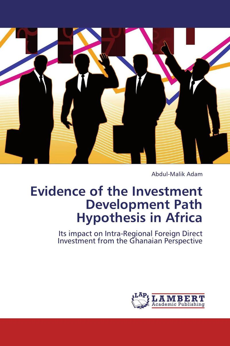 Evidence of the Investment Development Path Hypothesis in Africa chinese outward investment and the state the oli paradigm perspective