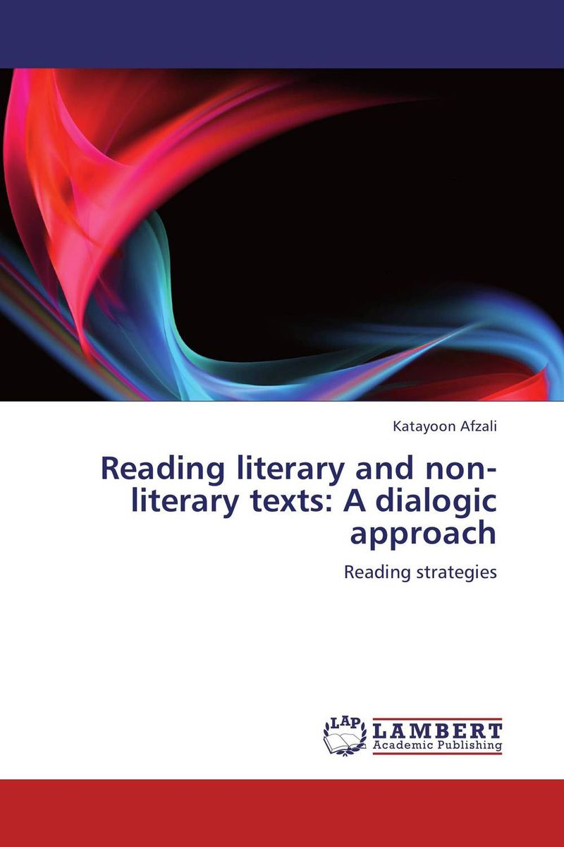 Reading literary and non-literary texts: A dialogic approach the stylistic identity of english literary texts