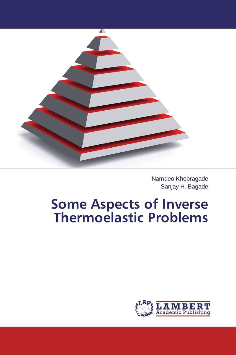 Some Aspects of Inverse Thermoelastic Problems manohar durge some mathematical views on inverse thermoelastic problems
