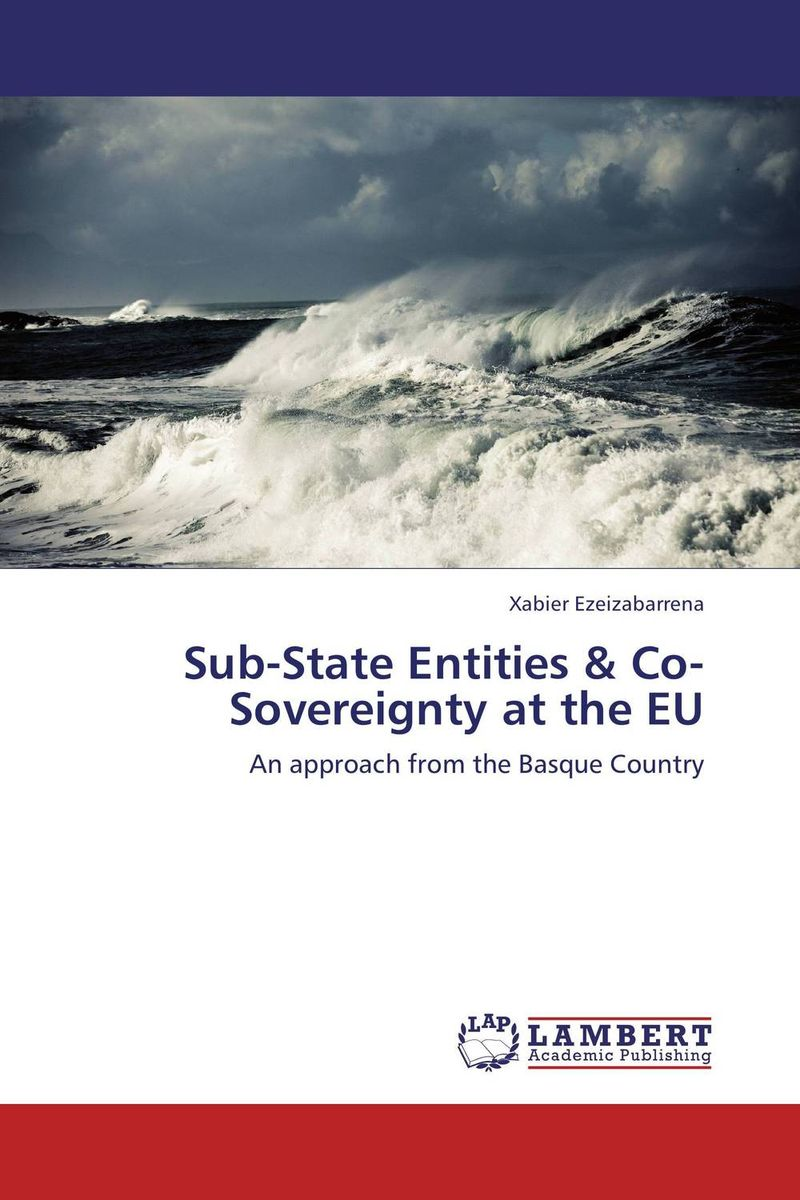 Sub-State Entities & Co-Sovereignty at the EU the regulation of the state in competitive markets in the eu