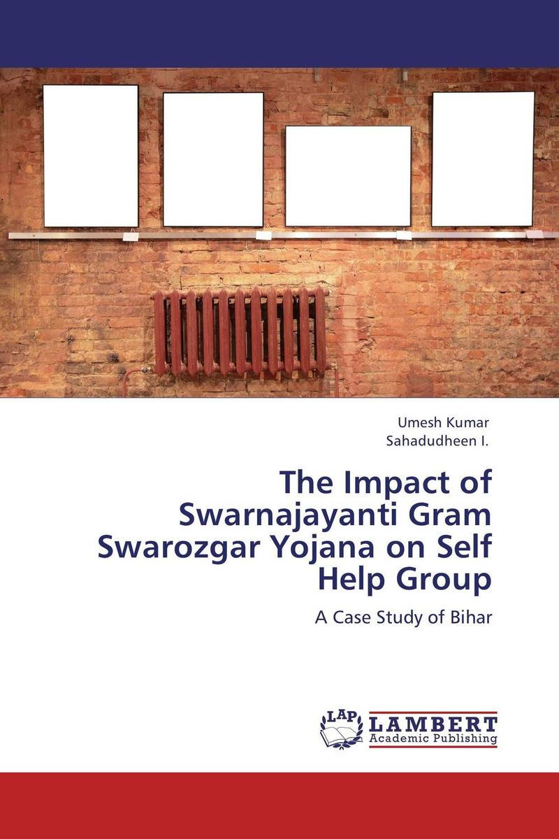The Impact of Swarnajayanti Gram Swarozgar Yojana on Self Help Group