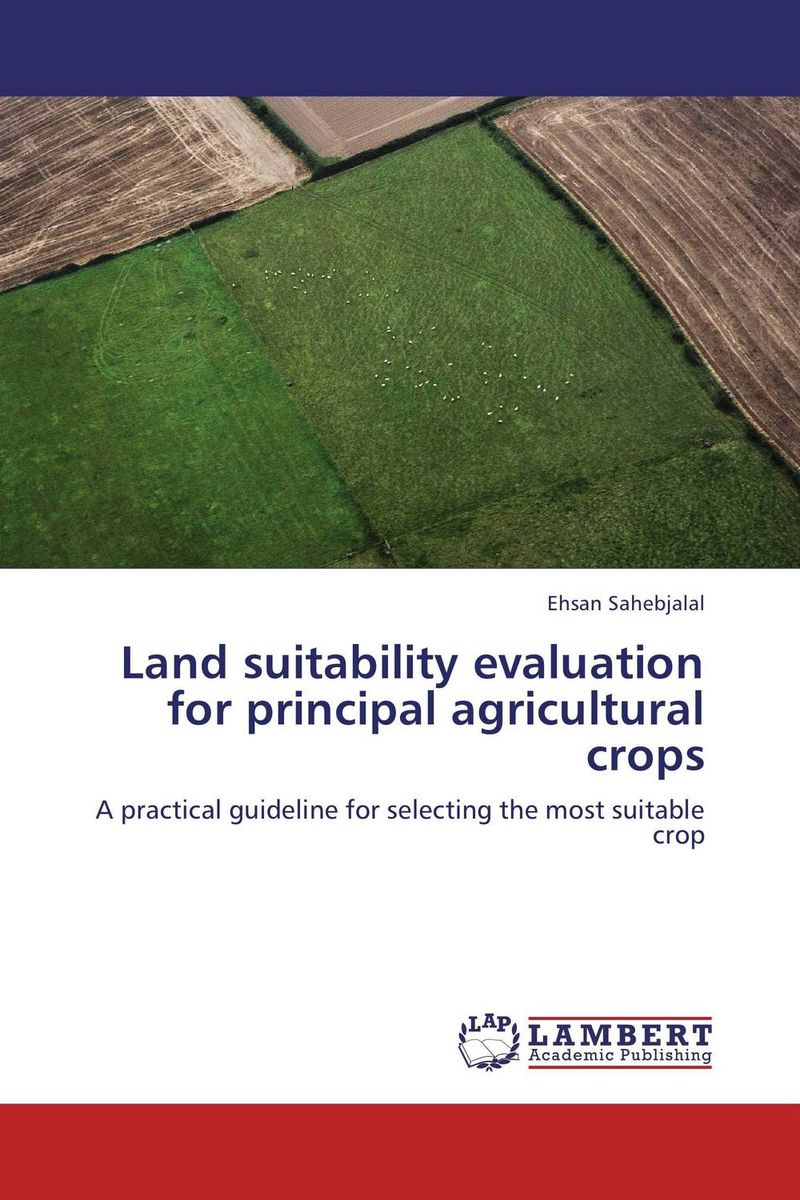 Land suitability evaluation for principal agricultural crops the role of evaluation as a mechanism for advancing principal practice