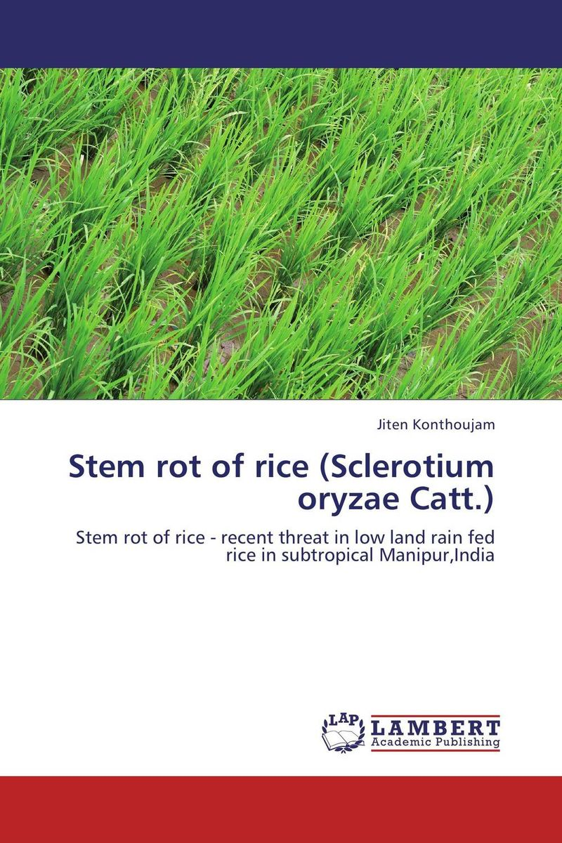 Stem rot of rice (Sclerotium oryzae Catt.) atamjit singh pal paramjit kaur khinda and amarjit singh gill local drug delivery from concept to clinical applications