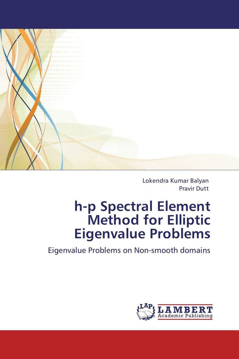 купить h-p Spectral Element Method for Elliptic Eigenvalue Problems недорого