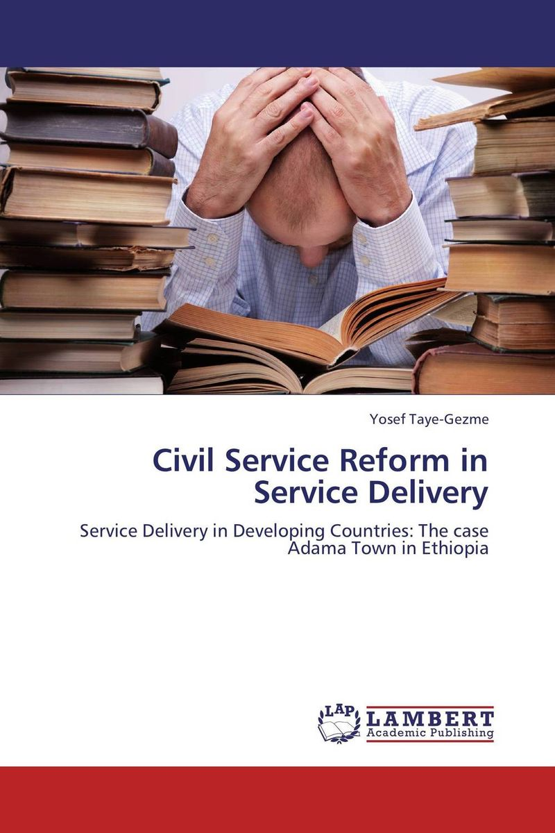 Civil Service Reform in Service Delivery supervised delivery services in ghana