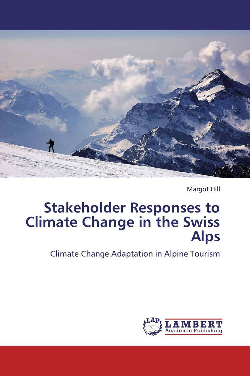 Stakeholder Responses to Climate Change in the Swiss Alps joseph rudigi rukema understanding responses and resilience to climate change