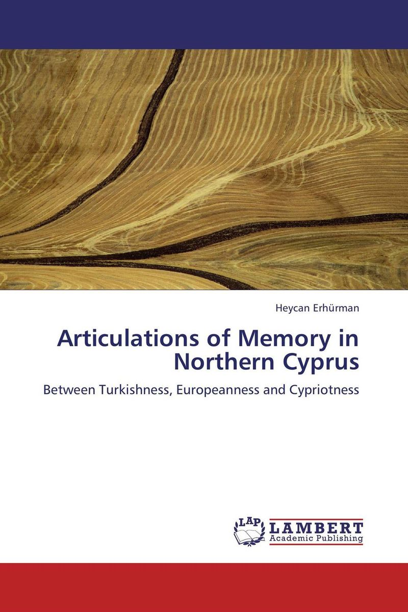 Articulations of Memory in Northern Cyprus the politics of memory in cazinska krajina