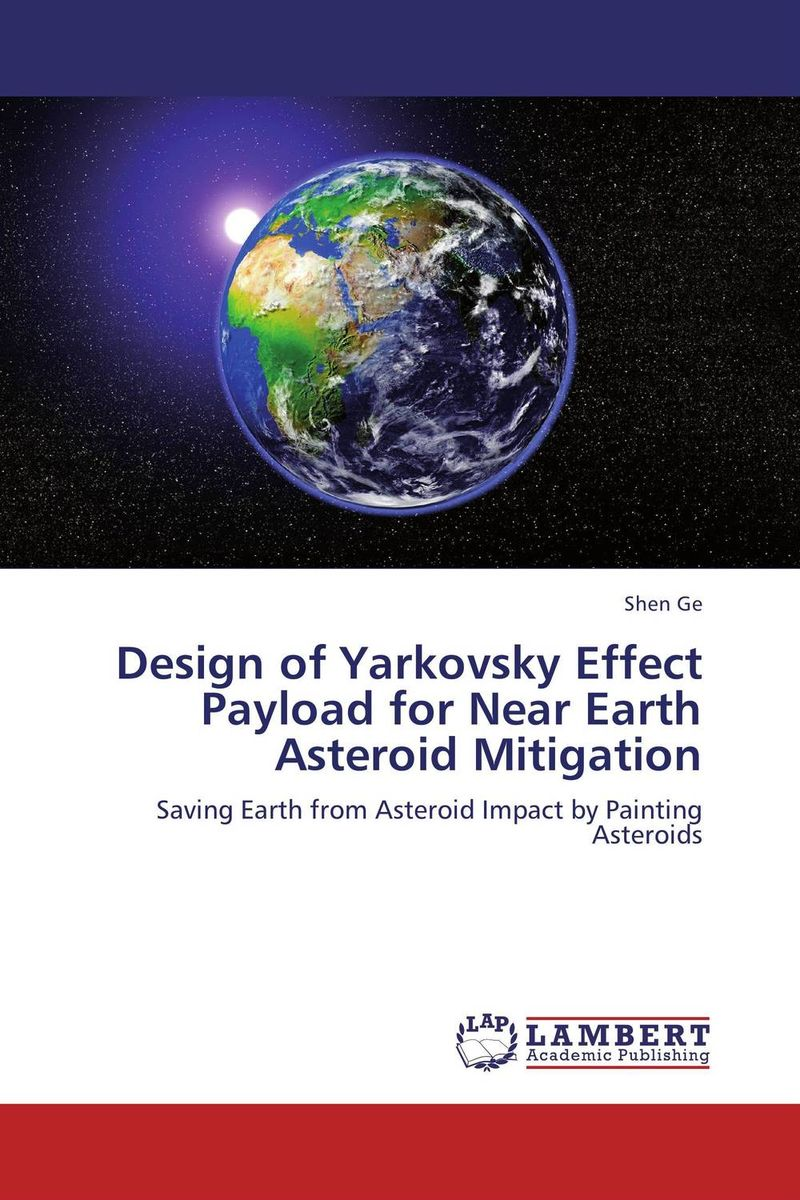 Design of Yarkovsky Effect Payload for Near Earth Asteroid Mitigation pictures from the surface of the earth