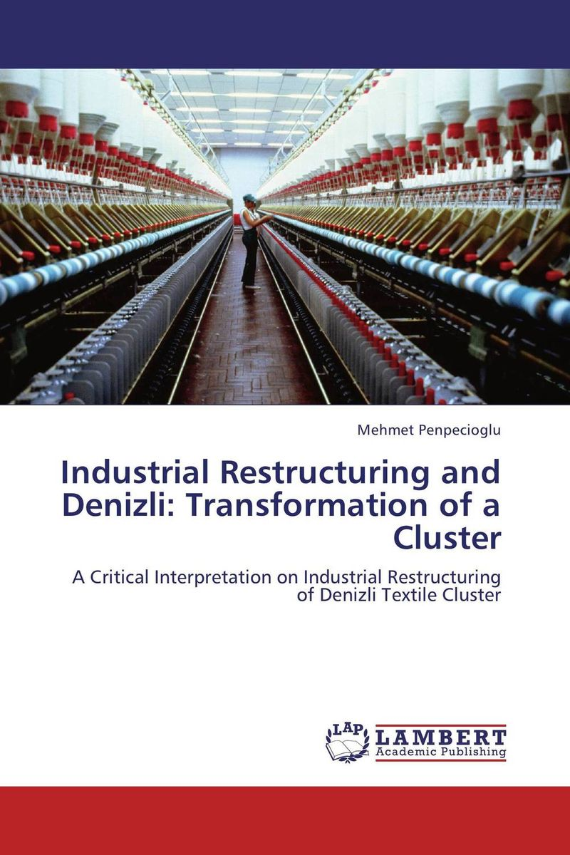 Industrial Restructuring and Denizli: Transformation of a Cluster