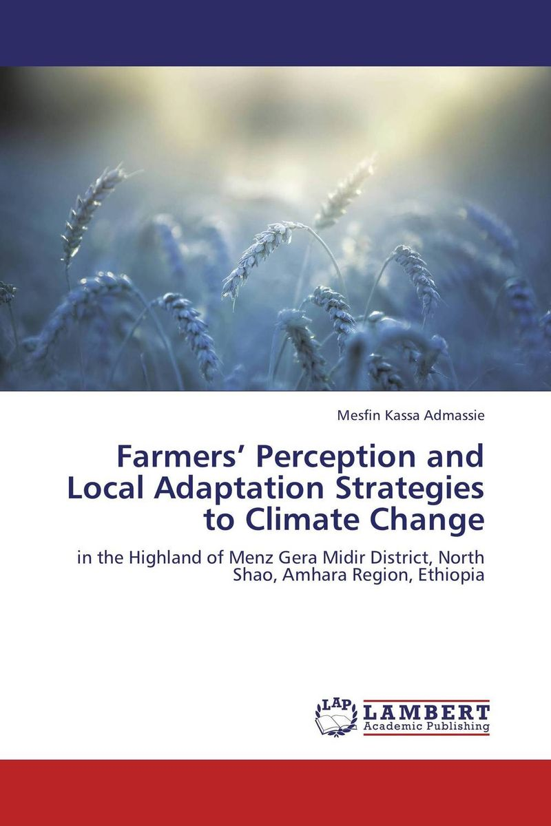 Farmers' Perception and Local Adaptation Strategies to Climate Change v n chavda m n popat and p j rathod farmers' perception about usefulness of agriculture extension system